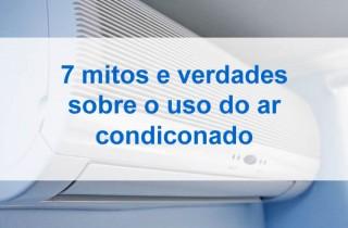 7 mitos e verdades sobre o uso do ar condicionado